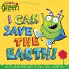 I Can Save the Earth!: One Little Monster Learns to Reduce, Reuse, and Recycle - Alison Inches, Viviana Garofoli
