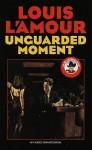 Unguarded Moment (Louis L'Amour) - Louis L'Amour