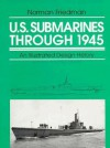 U.S. Submarines Since 1945 - Norman Friedman, James L. Christley