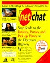 Net Chat:: Your Guide to the Debates, Parties, and Pick-up Places on the E. Hy. (A Michael Wolff Book) - Michael Wolff