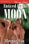 Enticed by the Moon - Morgan Fox