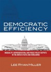 Democratic Efficiency: Inequality, Representation, and Public Policy Outputs in the United States and Worldwide - Lee Ryan Miller