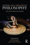 Powers and Capacities in Philosophy: The New Aristotelianism - John Greco, Ruth Groff