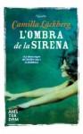 L'ombra de la sirena (Amsterdam) (Catalan Edition) - Camilla Läckberg, Salvany Balada, Meritxell