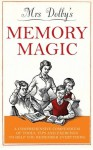 Mrs Dolby's Memory Magic: A Comprehensive Compendium of Tools, Tips and Exercises to Help You Remember Everything - Karen Dolby