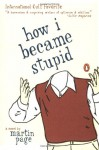 How I Became Stupid - Martin Page, Adriana Hunter