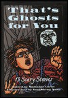 That's Ghosts for You: Cricket Presents Thirteen Scary Stories - Marianne Carus, Marianne Carus