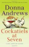 Cockatiels at Seven (Meg Langslow Mysteries) - Donna Andrews