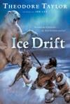 Ice Drift - Theodore Taylor