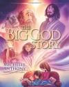 The Big God Story - Michelle Anthony, Cory Godbey