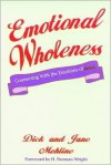 Emotional Wholeness - Dick Mohline, Jane Mohline