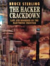 The Hacker Crackdown: Law And Disorder On The Electronic Frontier - Bruce Sterling