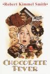 Chocolate Fever - Robert Kimmel Smith, Gioia Fiammenghi