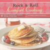 Rock & Roll Comfort Cooking: Easy, Healthy, Fresh Home Cooking, Classic Rock & Roll [With CD (Audio) and Easel] - Sharon O'Connor