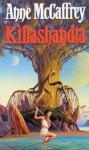 Killashandra (The Crystal Singer Books) - Anne McCaffrey