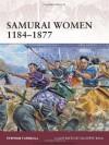 Samurai Women 1184-1877 - Stephen Turnbull
