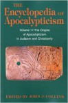 Encyclopedia of Apocalypticism: Volume One: The Origins of Apocalypticism in Judaism and Christianity - Bernard McGinn, John J. Collins, Bernard McGinn