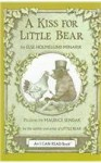 A Kiss for Little Bear - Else Holmelund Minarik