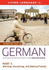 Starting Out in German: Part 3--Working, Socializing, and Making Friends - Living Language