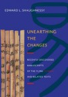"Unearthing the ""Changes"": Recently Discovered Manuscripts of the ""Yi Jing"" ( ""I Ching"") and Related Texts - Edward L. Shaughnessy"