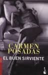 El Buen Sirviente/the Good Servant - Carmen Posadas