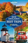 Lonely Planet New England's Best Trips (Travel Guide) - Lonely Planet, Mara Vorhees, Amy C. Balfour, Paula Hardy, Caroline Sieg