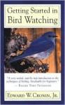 Getting Started in Bird Watching - Edward W. Cronin, Gordon Morrison