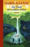 Die Stadt Der Wilden Götter - Isabel Allende, Svenja Becker
