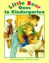 Little Bear Goes to Kindergarten - Jutta Langreuter