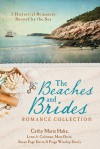 The Beaches and Brides Romance Collection: 5 Historical Romances Buoyed by the Sea - Cathy Marie Hake, Lynn A. Coleman, Mary Davis, Susan Page Davis, Paige Winship Dooly
