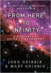 From Here to Infinity: A Beginner's Guide to Astronomy - John Gribbin, Mary Gribbin