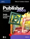 Microsoft Office Publisher 2003: Complete Concepts and Techniques (Shelly Cashman) - Gary B. Shelly, Thomas J. Cashman, Joy L. Starks