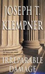 Irreparable Damage - Joseph T. Klempner