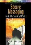 Secure Messaging with PGP and S/Mime - Rolf Oppliger