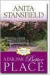 A Far, Far Better Place - Anita Stansfield