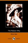 The Reason Why - Elinor Glyn, Edmund Frederick