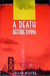 A Death Before Dying - Collin Wilcox