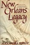 New Orleans Legacy - Alexandra Ripley