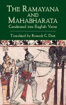 The Ramayana and Mahabharata Condensed into English Verse - Romesh C. Dutt, Vālmīki