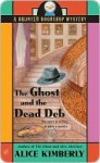 The Ghost and the Dead Deb - Alice Kimberly