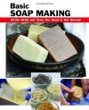 Basic Soap Making: All the Skills and Tools You Need to Get Started - Elizabeth Letcavage, Patsy Buck