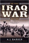 The First Iraq War 1914-1918: Britain's Mesopotamian Campaign - A.J. Barker