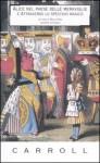Alice nel Paese delle Meraviglie e Attraverso lo Specchio Magico - Lewis Carroll, Paola Faini, John Tenniel, Adriana Valori Piperno