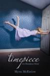 Timepiece: An Hourglass Novel - Myra McEntire