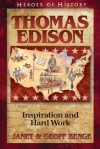 Thomas Edison: Inspiration and Hard Work (Heroes of History) - Janet Benge, Geoff Benge