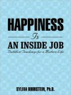 Happiness Is an Inside Job: Practicing for a Joyful Life (MP3 Book) - Sylvia Boorstein, Pam Ward