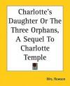 Lucy Temple: Charlotte's Daughter - Susanna Rowson, Christine Levenduski