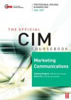 CIM Coursebook 06/07 Marketing Communications - Chris Fill, Graham Hughes