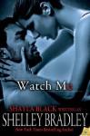 Watch Me (Sneak Peek) - Shayla Black, Shelley Bradley