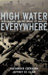 High Water Everywhere: New Orleans and the Shame of America - Alexander Cockburn, Jeffrey St. Clair